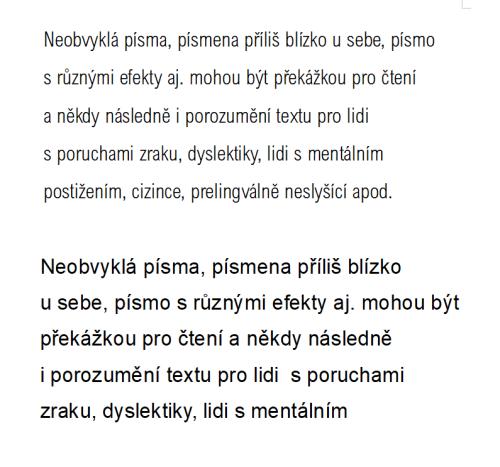 Obr. 2: Srovnání úzkého fontu s tenkými linkami a běžného písma